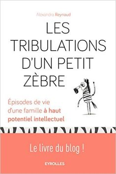 Telecharger Les Tribulations d'un Petit Zèbre de Alexandra Reynaud Kindle, PDF, eBook, Les Tribulations d'un Petit Zèbre PDF Gratuit