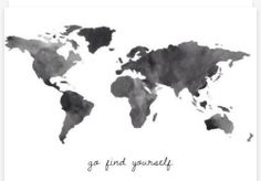 Travel the world and find myself..
