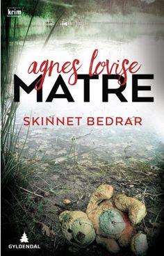 Skinnet bedrar - kriminalroman | Agnes Lovise Matre | 9788205501317 - Haugenbok.no