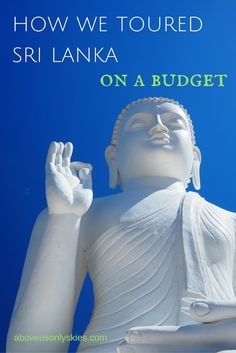 Or how to immerse yourself in Sri Lankan culture without breaking the bank...