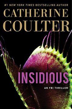 Insidious (An FBI Thriller) by Catherine Coulter https://www.amazon.com/dp/1501150294/ref=cm_sw_r_pi_dp_E.0JxbZ2MGK7K