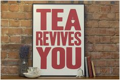 Tea Revives You - LARGE! | Prints | Keep Calm Gallery