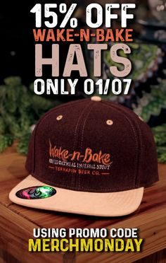 a66a4d0db85 Get 15% off Wake-n-Bake Hats today 01-07 when using