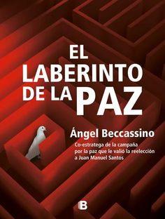 El laberinto de la paz / Ángel Beccassino