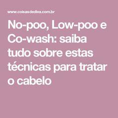 No-poo, Low-poo e Co-wash: saiba tudo sobre estas técnicas para tratar o cabelo