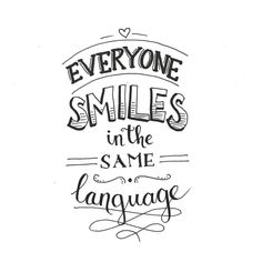 Everyone smiles in the same language. Handlettering www. Hand Lettering Quotes, Brush Lettering, Calligraphy Quotes Doodles, Calligraphy Letters, Caligraphy, Positive Quotes, Motivational Quotes, Inspirational Quotes, The Words