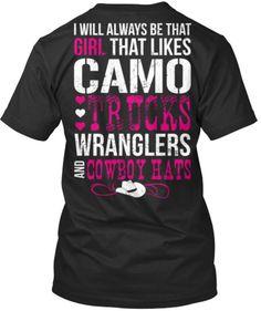 I'll Always Like Camo, Trucks, Wranglers and Cowboy Hats T-Shirt