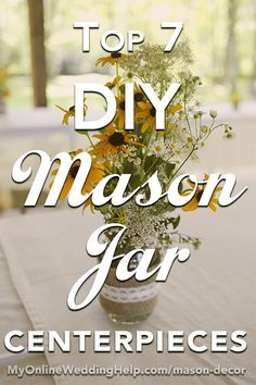 The mason jar is iconic! And these simple DIY centerpieces work for a rustic or country theme wedding reception. #MyOnlineWeddingHelp #MasonJar #MasonJarCenterpieces #DIYCenterpieces #RusticWedding #CountryWedding