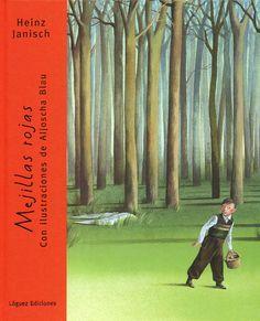 """""""MEJILLAS ROJAS"""": Las emocionantes historias entre el abuelo y su nieto, que cuenta Heinz Janisch en tonos tiernos sobre la infancia, la alegría, el amor y las mejillas rojas, son ilustradas por Aljoscha Blau con dibujos y colores maravillosamente poéticos, convirtiéndolo ...en uno de los libros más bellos, donde el texto, los dibujos y la edición forman una unidad ideal. Red Cheeks, Conte, Album, Baseball Cards, Books, Dado, Editorial, Emergent Readers, Children's Literature"""