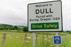 Welcome To A Town Called Dull! http://techmash.co.uk/2014/01/22/welcome-to-a-town-called-dull/