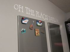 "Collect a magnet everywhere you go then put it on a board with the quote ""oh the places you'll go"""