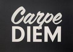 Carpe Diem  seizetheday