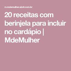 20 receitas com berinjela para incluir no cardápio   MdeMulher