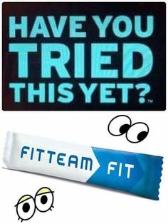 Well...have you?? #fitteam4life