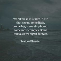 50 Regret quotes that will help you realize what matters. Here are the best regret quotes and sayings to read that will give you more ideas . I Needed You Quotes, Needing You Quotes, Regret Quotes, Mistake Quotes, We All Make Mistakes, Making Mistakes, Color Splash Photo, Iyanla Vanzant, Sad Words