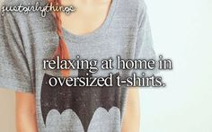 relaxing at home in oversized t-shirts #justgirlythings