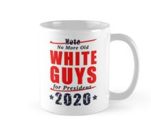 Coffee Mug- No Old White Guys for President 2020 Campaign Gear