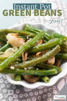 Steak Side Dishes, Dinner Side Dishes, Side Dishes Easy, Carbs In Green Beans, Green Beans With Bacon, Fresh Green Bean Recipes, Cooking Fresh Green Beans, Green Beans Pressure Cooker, Pressure Cooker Recipes