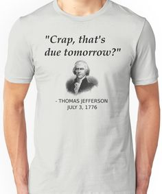 Funny Thomas Jefferson Independence Day USA History Unisex T-Shirt - Weird Shirts - Ideas of Weird Shirts - Funny Thomas Jefferson Independence Day USA History Unisex T-Shirt History Classroom, History Teachers, Teacher Humor, Teacher Shirts, Classroom Teacher, Independence Day Usa, History Memes, Funny History Facts, History Weird