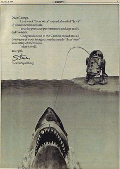 In 1977 Steven Spielberg took out an ad i Variety congratulating George Lucas and his film Star Wars when it overtook Jaws at the box office. This became a tradition between the two directors as… Jaws Movie, I Movie, Jaws Film, Titanic, Star Wars Art, Star Trek, Letters Of Note, All Pop, George Lucas