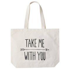 This is such a great idea: 'Take Me With You' Big Canvas Bag