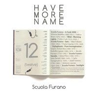 100% Furanology Have More Name – [12] - Scoula Furano by Have More Name on SoundCloud