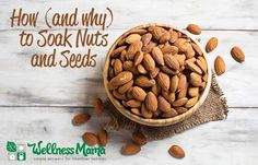 How and why to soak nuts and seeds- a guide