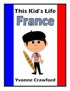 This Kids Life is a booklet that focuses on how a child lives daily life in a different country, compared to how people live in North America. This particular book tracks the life of a boy named Louis who lives in the country of France. French Teacher, Teaching French, French Boys Names, French Education, World Thinking Day, Core French, French Classroom, French School, French Language Learning