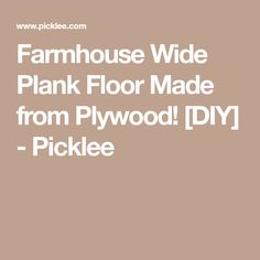 Farmhouse Wide Plank Floor Made from Plywood! [DIY] - Picklee