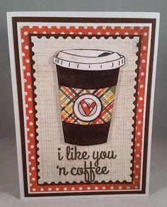 Crafting Junky: I Like You 'N Coffee