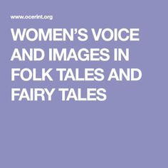 WOMEN'S VOICE AND IMAGES IN FOLK TALES AND FAIRY TALES