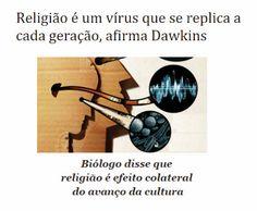 http://www.paulopes.com.br/2015/05/religiao-e-um-virus-que-se-replica-cada-geracao-diz-dawkins.html