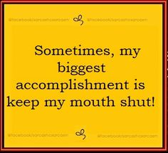 Sarcasm...Because Beating the hell out of people is illegal!: Sometimes, by biggest accomplishment...