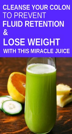 Cleanse Your Colon To Prevent Fluid Retention And Lose Weight With This Miracle Juice