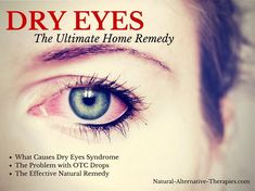 The ultimate, second to none home remedy for dry eyes (no matter the cause, by the way!)