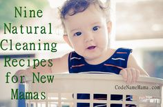 9 natural cleaning recipes for new mamas from Mama & Baby Love