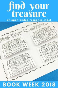 "A super simple response sheet to accompany this year's Book Week theme ""Find Your Treasure'. Students write or draw 4 'treasures' - perhaps 4 fav books, 4 life goals or 4 treasured people. Cut and glue the treasure chests on top to create flaps. This one"