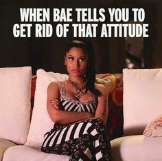 I Be Like Ion Got No Damn Attitude.