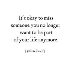 It's ok to miss someone you no longer want to be part of your life anymore. @noteforself