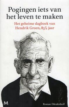 Pogingen iets van het leven te maken - Het geheime dagboek van Hendrik Groen, 83¼ jaar.