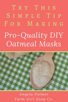 6e4cd365bb86 Want the secret to making pro-quality DIY oatmeal masks