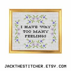 I Have Way Too Many Feelings Subversive Modern Cross Stitch Template Pattern Instant PDF Download
