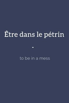 Être dans le pétrin - to be in a mess   Get your daily dose of French expressions with 365 days of French Expressions: Essential Edition. For only $3.90, get a wide range of figurative expressions and colloquial terms including literal translation, actual meaning, usage examples, and weekly recap. Get it here: https://store.talkinfrench.com/product/french-expressions-essential/