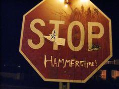 STOP...Hammertime!