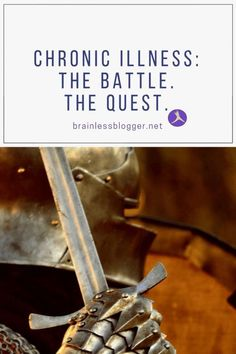 Chronic illness: The battle. The quest