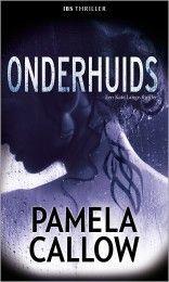 IBS Thriller 67 - Pamela Callow - Onderhuids #harlequin #ibsthriller #pamelacallow