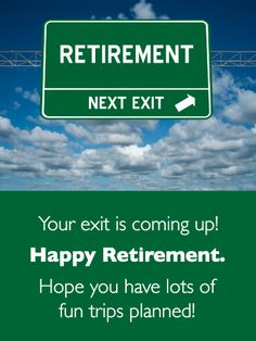 Send Free Next Exit- Happy Retirement Card to Loved Ones on Birthday & Greeting Cards by Davia. It's free, and you also can use your own customized birthday calendar and birthday reminders. Birthday Greeting Cards, Birthday Greetings, Happy Retirement Cards, Birthday Reminder, Birthday Calendar, Free Time, Trip Planning, Knowing You, First Love