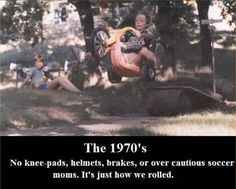 The 1970s - That's just how we rolled, man.
