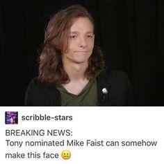 NEWSIES MIKE FAIST. TONY NOMINEE MIKE FAIST. IVE BREATHED THE SAME AIR AS NEWSIES AND DEAR EVAN HANSEN'S TONY NOMINEE MIKE FAIST.