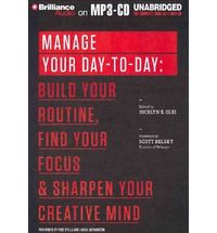 Manage Your Day-To-Day: Build Your Routine, Find Your Focus, and Sharpen Your Creative Mind. On Clare's 'to read' list.